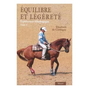 Équilibre et légèrete équitation éthologique Tome 3