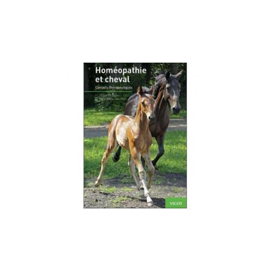 Homéopathie et cheval Conseils thérapeutiques - Nouvelle édition revue et corrigée